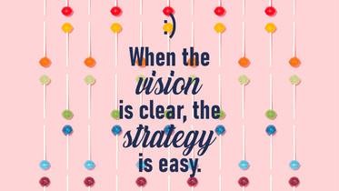 When the vision is clearn the strategy i