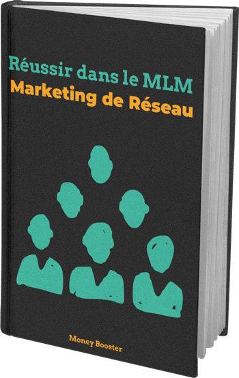Réussir dans le MLM (Marketing de réseau)