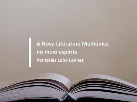 A Nova Literatura Mediúnica no meio espírita