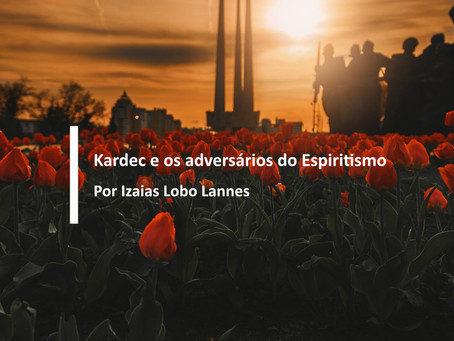 Kardec e os adversários do Espiritismo