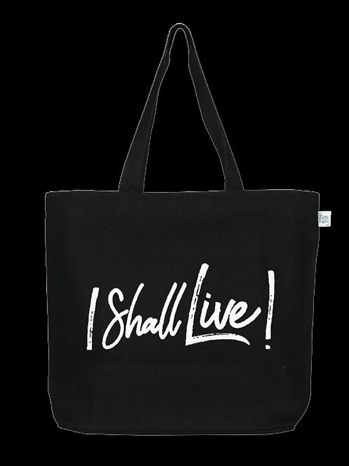 """""""I Shall Live!"""" Black/White Tote Bag"""