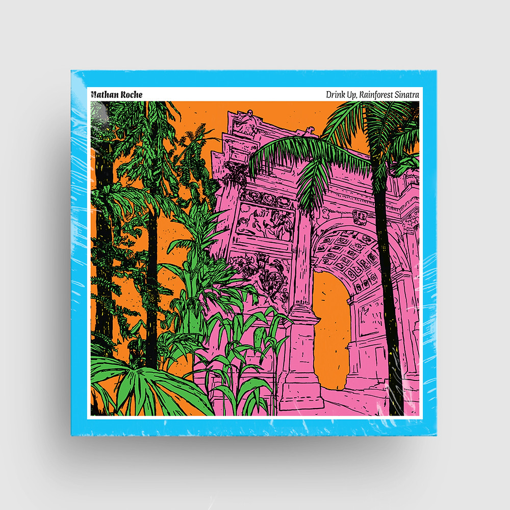 Drink Up, Rainforest Sinatra LP by Nathan Roche
