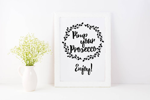 Rustic A3 'Pimp your Prosecco' Wedding/Party sign - UNBACKED