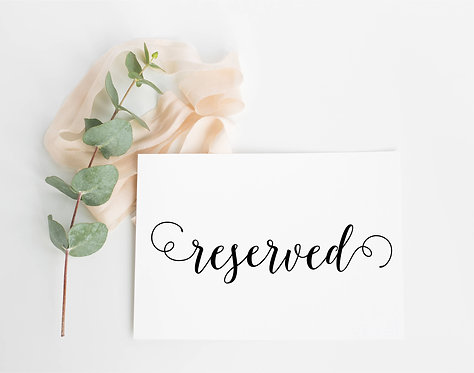 Swirly font Reserved Sign for weddings, Parties etc