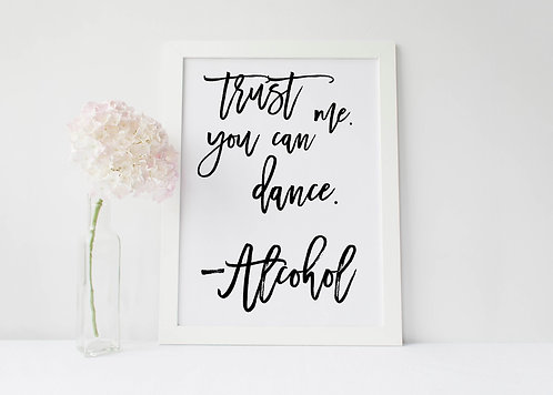 Trust me you can dance - Alcohol sign - UNBACKED