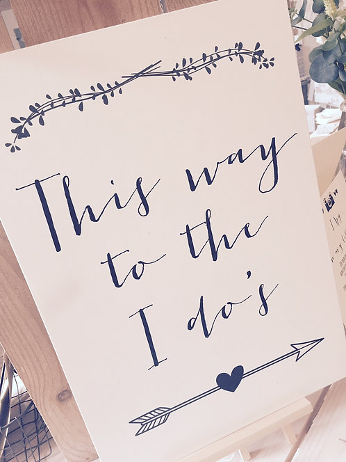 Rustic A3 Arrow Wedding sign 'This way to the I do's' - UNBACKED