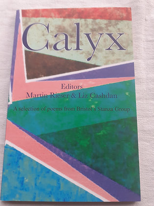 Calyx: An Anthology of Poems by Bristol's Stanza Group
