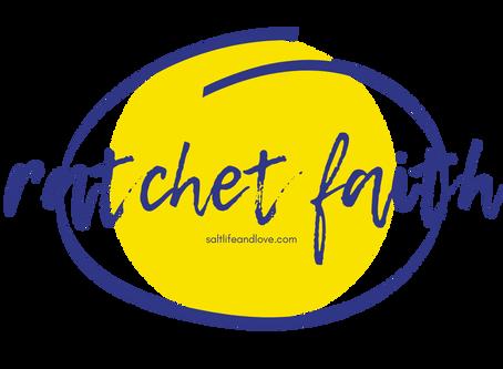 ratchet faith