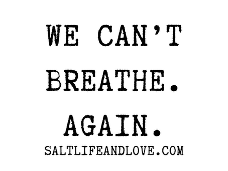 we can't breathe. again.