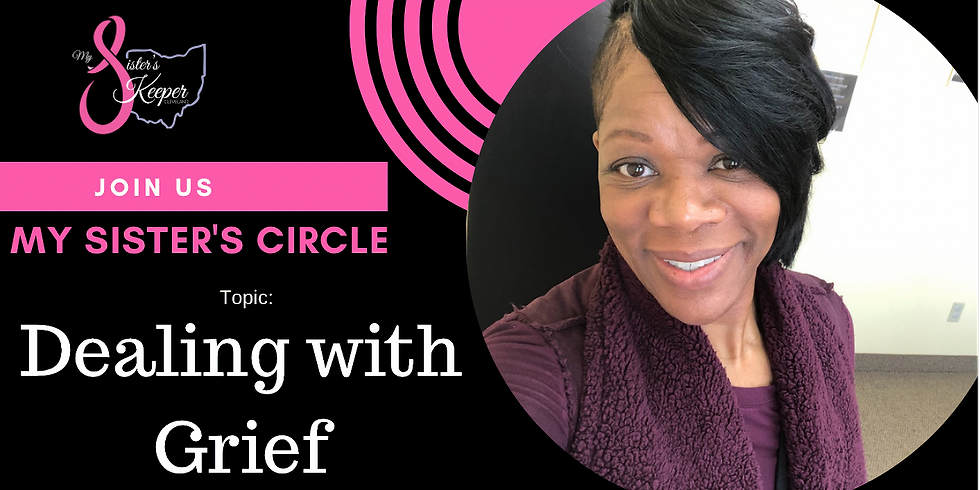 My Sister's Circle: Dealing with Grief