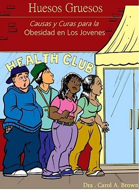 Huesos Gruesos: Causas y Curas para la Obesidad en Los Jovenes