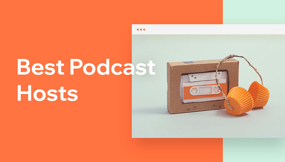 10 Best Podcast Hosting Sites You Should Know