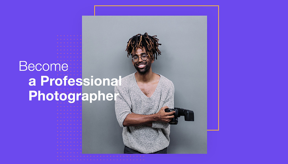 How to Become a Professional Photographer | 2020 Ultimate Guide