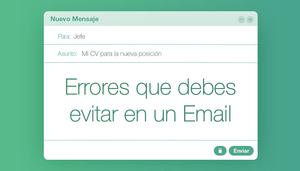 10 errores que debes evitar al escribir un correo electrónico