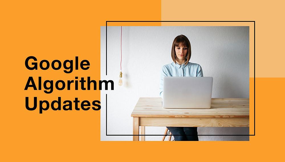 Google Algorithm Updates and Changes Explained
