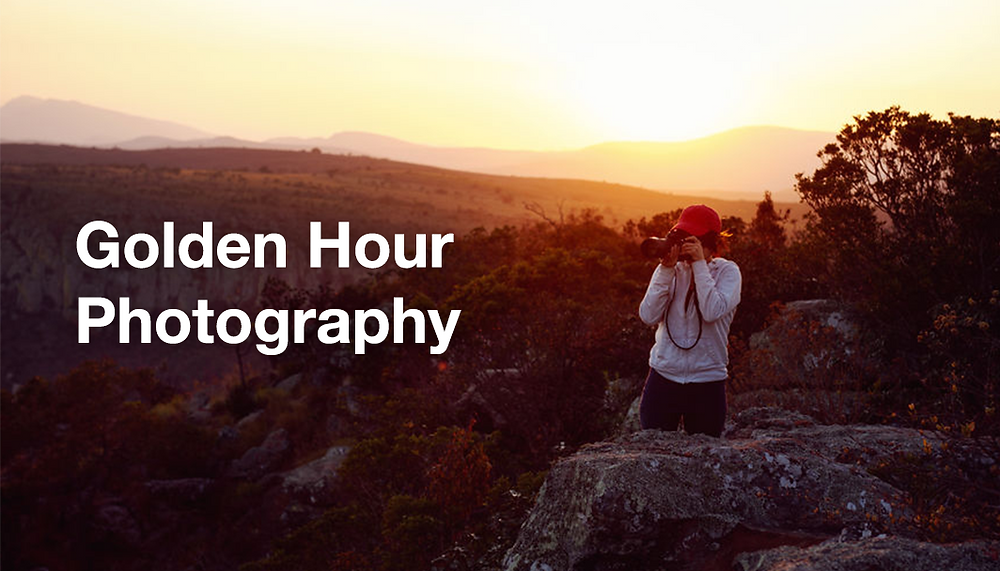 10 Golden Hour Photography Tips to Capture Outstanding Pictures