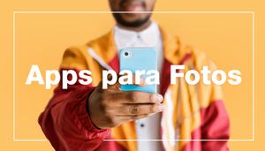 Las mejores aplicaciones de fotografía para tu móvil
