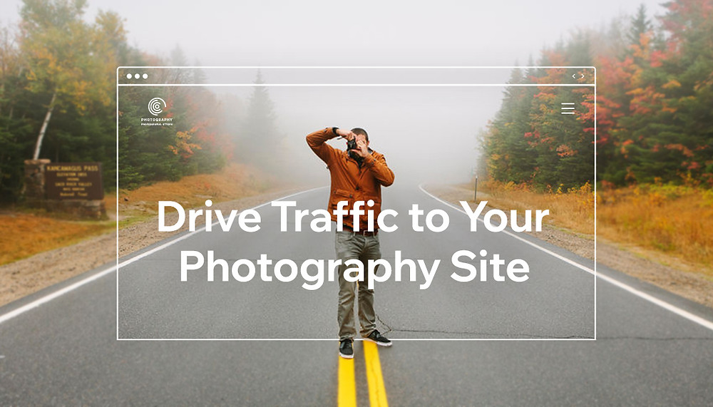 How to Drive Traffic to Your Photography Website