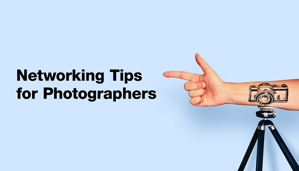 The 15 Best Actionable Networking Tips for Photographers