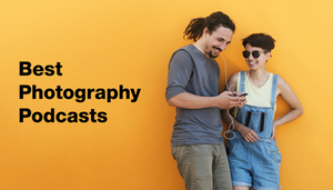 15 Best Photography Podcasts to Listen to in 2020