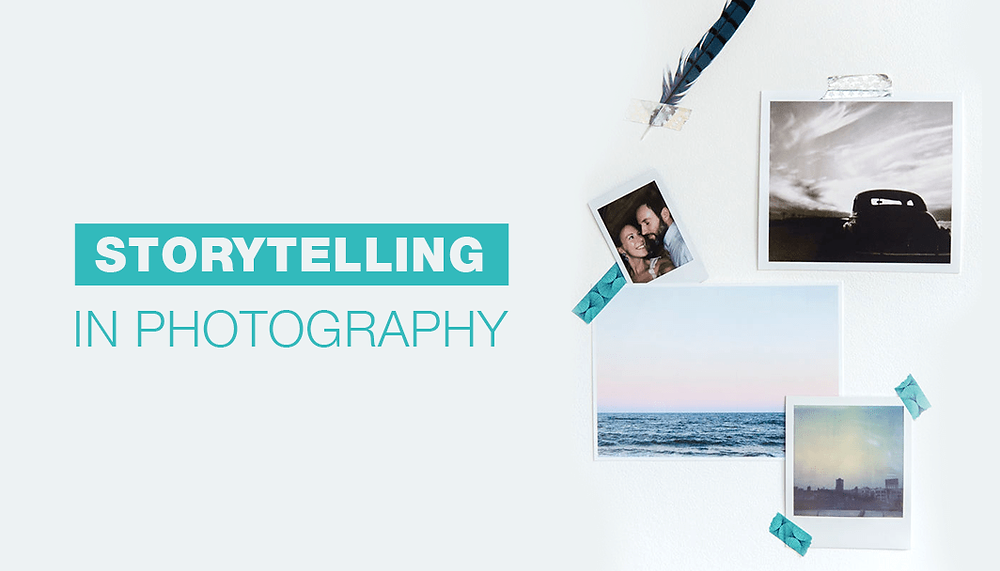 Storytelling in Photography: 7 Tips to Share 1,000 Words with One Image