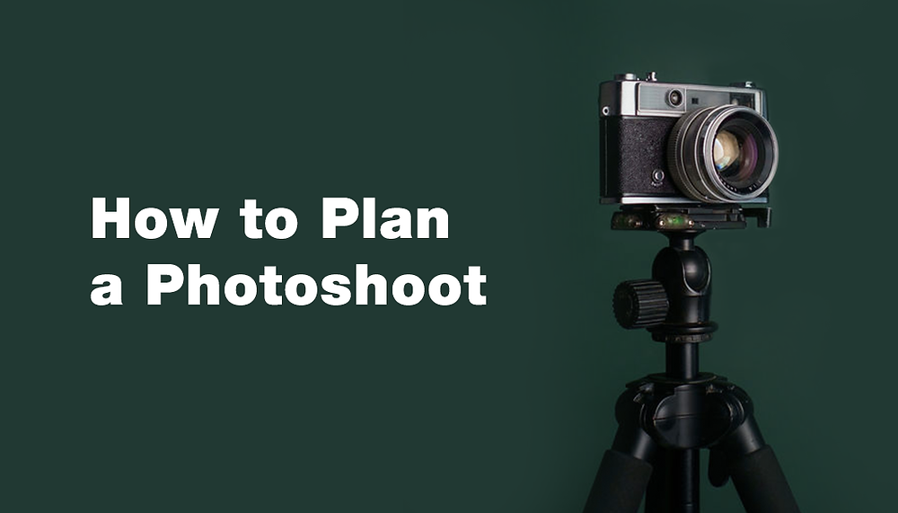 How to Plan and Execute a Successful Photoshoot