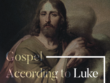 New Series - Gospel according to Luke +
