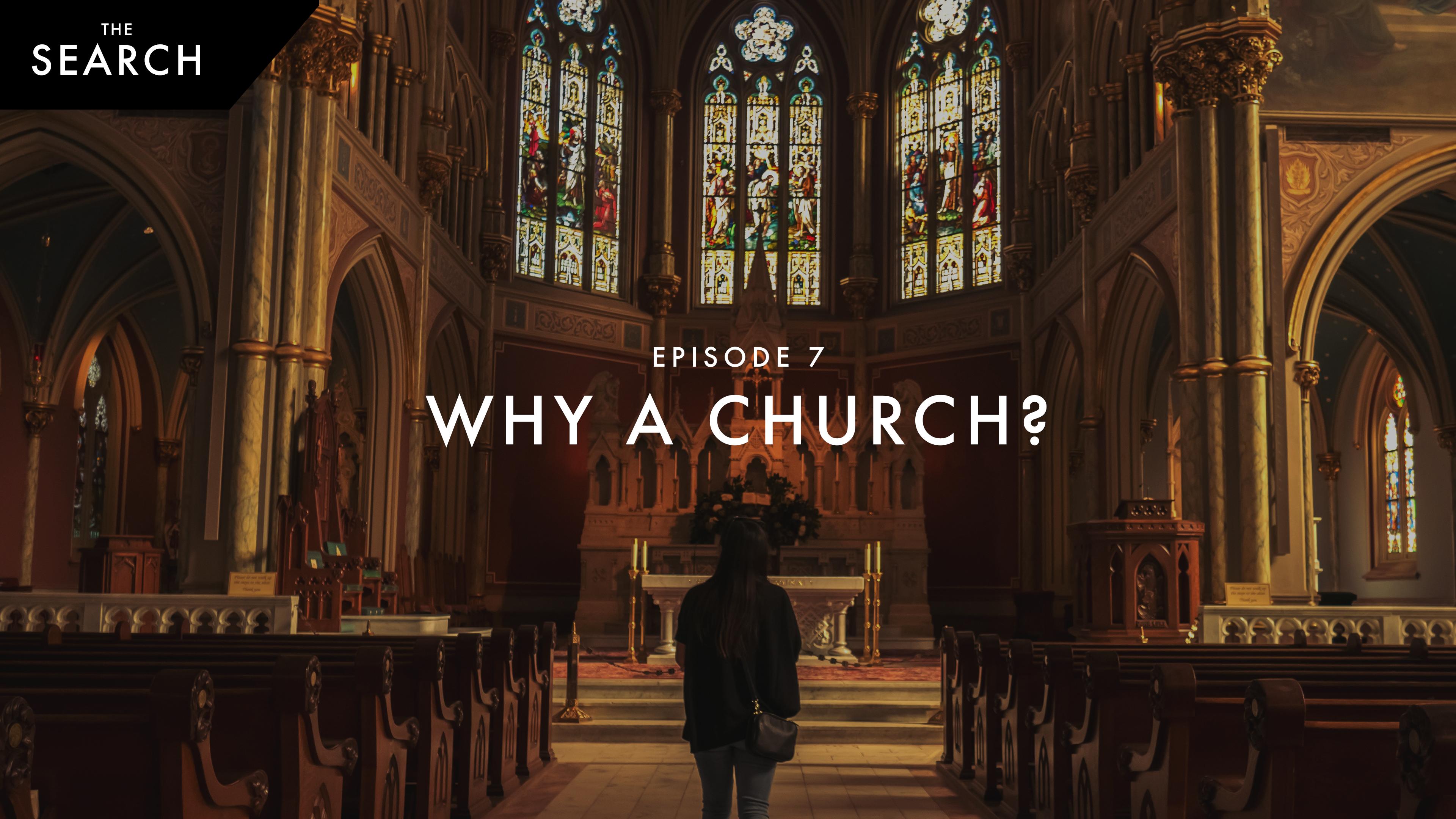 Episode 7: Why A Church?