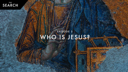 Episode 5: Who Is Jesus?