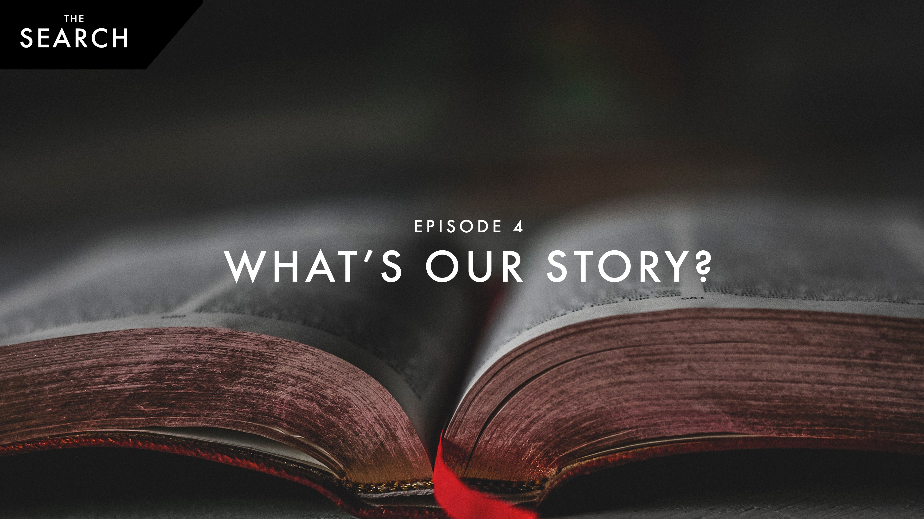 Episode 4: What's Our Story?