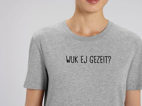 Wuk ej gezeit? Shirt