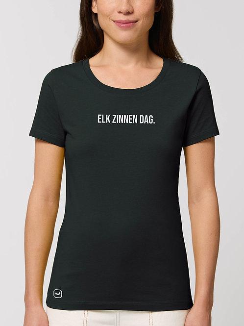 Elk zinnen dag Women Shirt