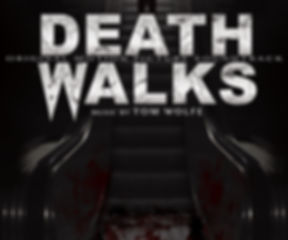 Death Walks (Original Motion Picture Soundtrack) by award-winning composer Tom Wolfe