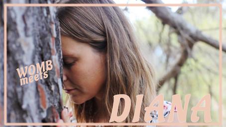 WOMB meets: DIANA