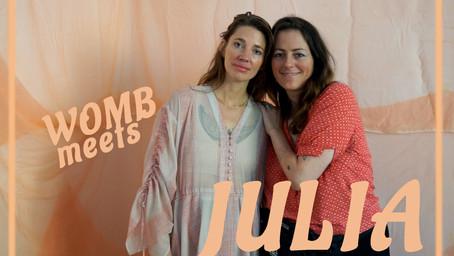 WOMB meets: JULIA
