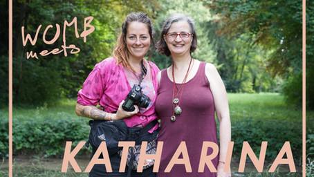 WOMB meets: KATHARINA