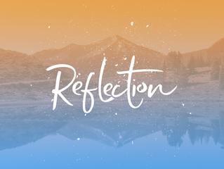 My Reflection:  Do I like what I see?