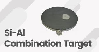 Si-Al Combination Target