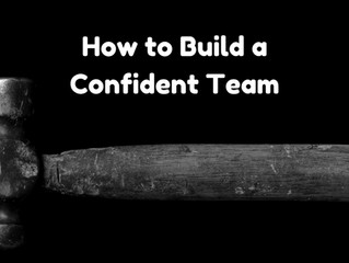 How to Build a Confident Team