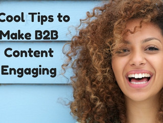 5 Cool Tips to Make B2B Content Engaging