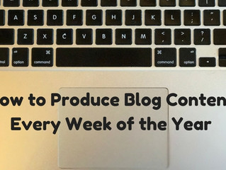 How to Produce Blog Content Every Week of the Year