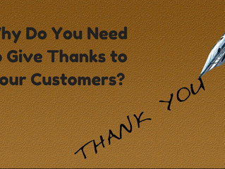 Why Do You Need to Give Thanks to Your Customers?