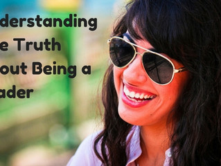Understanding The Truth About Being a Leader