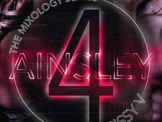 Out Now! Ainsley (Book #4 Mixology Series)