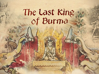 THE LAST KINF OF BURMA
