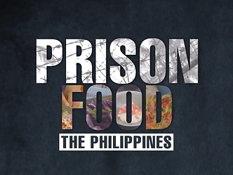PRISON FOOD | The Philippines