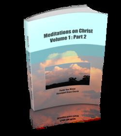 Meditations on Christ, Vol 1: Pt 2