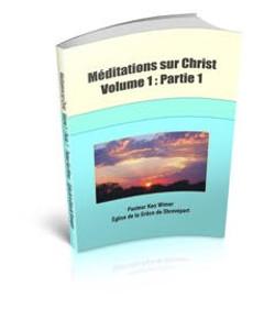 Méditations sur Christ – Volume 1 -
