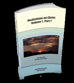 Meditations on Christ, Vol 2: Pt 7