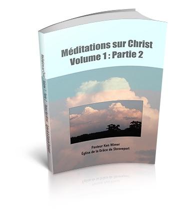 Méditations sur Christ V1-Partie 2